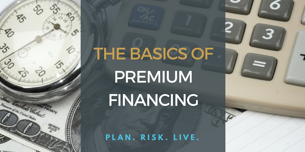 The Basics of Premium Financing